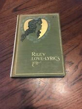 Riley Love-Lyrics w/Life Pictures By William B Dyer Vintage Copyright 1883-1899