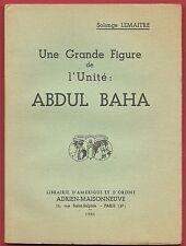 ABDUL BAHA, Une grande Figure de l'Unité, + Portrait, Religion, Solange Lemaitre