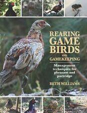 2254 - Rearing Game Birds & Gamekeeping by Beth Williams