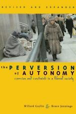 The Perversion of Autonomy: Coercion and Constraints in a Liberal Society by Ga