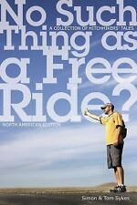 No Such Thing as a Free Ride?: A Collection of Hitchhiking Tales, Nort-ExLibrary