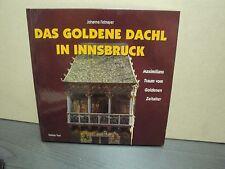 Das goldene Dachl in Innsbruck Maximilians Traum vom Goldenen Zeitalter