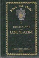 Guida del Friuli - ILLUSTRAZIONE DEL COMUNE DI UDINE (Giovanni Olinto Marinelli)