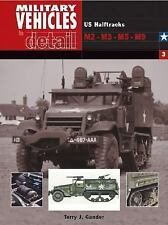 Military Vehicles in Detail 3: US Half Tracks M2-M3-M5-M9 (Vol 3)-ExLibrary