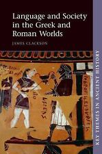 Key Themes in Ancient History: Language and Society in the Greek and Roman...