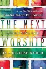 La próxima culto: glorificación de Dios en un mundo diverso por Sandra Maria van..