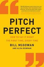 Pitch Perfect: How to Say It Right the First Time, Every Time (Paperback or Soft