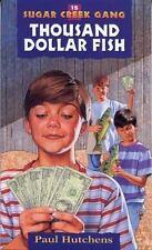 The Thousand Dollar Fish (Sugar Creek Gang Original Series), Hutchens, Paul