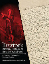 Newton's Revised History of Ancient Kingdoms Isaac Newton, Larry & Marion Pierce