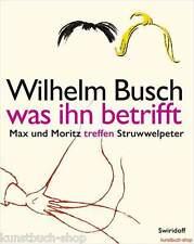 Fachbuch Wilhelm Busch was ihn betrifft, Malerisches Werk, viele Bilder OVP