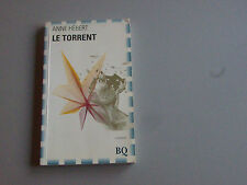Le Torrent par Anne Hebert  (1993, Bibliotheque Quebecoise  Francais