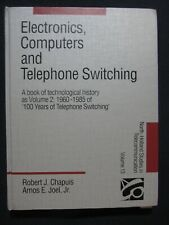 Electronics, Computers and Telephone Switching: A Book of Technological Histor..