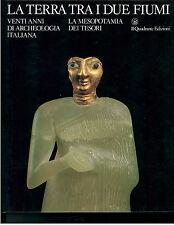 LA TERRA TRA I DUE FIUMI MESOPOTAMIA DEI TESORI IL QUADRANTE 1987 ARCHEOLOGIA