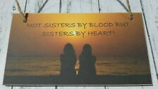 Not Sisters By Blood/Friendship Signs/Plaques/family/heart/Birthday gift/friends