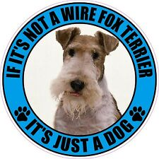 "If Not A Wire Fox Terrier It'S Just A Dog 4"" Sticker"