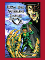 How the Wizard Came to Oz, brand new graphic novel, Donald Abbott, L. Frank Baum