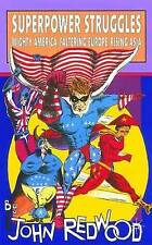Superpower Struggles: Mighty America, Faltering Europe, Rising Asia, Redwood, Jo