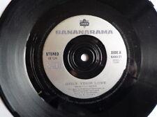 Bananarama – Only Your Love    NANA 21    VINYL LOOKS MINT