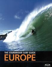 The Stormrider Surf Guide - Europe (2008, Paperback)