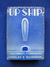 UP SHIP - SIGNED by CHARLES ROSENDAHL to LT. COMDR. FRANK 'SPIG' WEAD - Airships