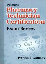 Delmar's Pharmacy Technician Exam Review by Patricia K. Anthony 1st Edition