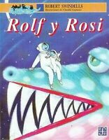 Rolf y Rosi ( Rolf y Rosie ) por Swindells, Robert E