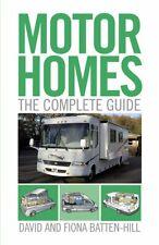 Motorhomes: The Complete Guide, Fiona Batten-Hill,David Batten-Hill, New Book