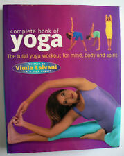 Complete Book of Yoga: The Total Workout for Mind, Body and Spirit Vimla Lalvan
