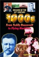The 1900s: From Teddy Roosevelt to Flying Machines (Decades of the 20t-ExLibrary