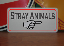 Stray Animals with Arrow Metal Sign