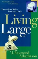 Living Large: How to Live Well--Even on a Little (