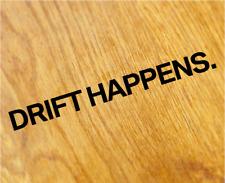 DRIFT HAPPENS Sticker Aufkleber M Power Drifting Tuning Decal RWD Motorsport OEM