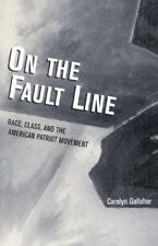 On the Fault Line: Race, Class, and the American Patriot Movement (Paperback or