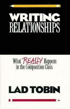 Writing Relationships : What Really Happens in the Composition Class by Lad...