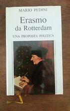 MARIO PEDINI ERASMO DA ROTTERDAM UNA PROPOSTA POLITICA  1973 autografato