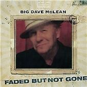 Big Dave McLean - Faded But Not Gone (2014)  CD  NEW  SPEEDYPOST