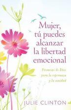 Mujer, Tu Puedes Alcanzar la Libertad Emocional : Promesas de Dios para la...