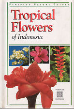 TROPICAL FLOWERS OF INDONESIA Periplus Editions **GOOD COPY**