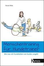 Menschentraining für Hundetrainer - Nicole Wilde - 9783938071045 PORTOFREI