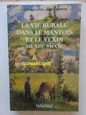 La Vie rurale dans le Mantois et le Vexin au XIXe siècle
