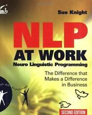 NLP at Work, Second Edition: How to Model What Works in Business to Make It Work