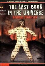 The Last Book In The Universe by Rodman Philbrick