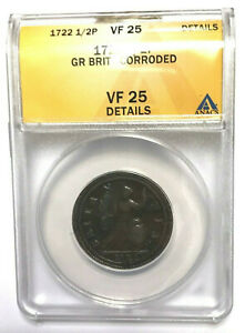 1722 Great Britain 1/2 Penny Coin - ANACS VF25 Details Corroded  KM 557