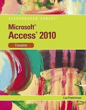 MICROSOFT ACCESS 2010: ILLUSTRATED COMPLETE (ILLUSTRATED SERIES) **NEW**