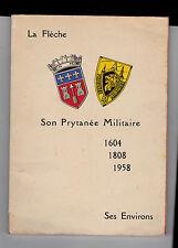 La Flèche  Son Prytanée Militaire – 1604 -1808 – 1958