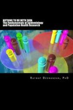 Nothing To Do With Skin: The Fundamentals of Epidemiology and-ExLibrary