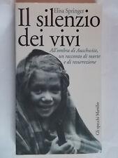 Il silenzio dei vivi springer elisa marsilio Auschwitz racconto nazismo shoa