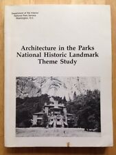 ARCHITECTURE IN THE PARKS NATIONAL HISTORIC LANDMARK THEME STUDY BOOK, 1986