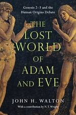 The Lost World of Adam and Eve: Genesis 2-3 and the Human Origins Debate (Paperb