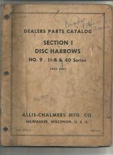 Original Allis Chalmers No 9 11 B Amp 40 Series Disc Harrows Dealer Parts Catalog